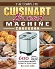 The Complete Cuisinart Bread Machine Cookbook Cover Image