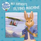 My Father's Flying Machine (Peter Rabbit Animation) Cover Image