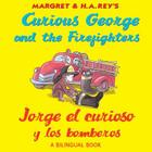 Curious George and the Firefighters/Jorge El Curioso y Los Bomberos Cover Image