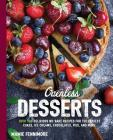 Ovenless Desserts: Over 100 Delicious No-Bake Recipes for the Perfect Cakes, Ice Creams, Chocolates, Pies, and More (The Art of Entertaining) Cover Image