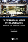 The Observational Method in Civil Engineering: Minimising Risk, Maximising Economy Cover Image