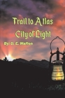 The Trail to Atlas: City of Light Cover Image