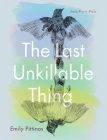 The Last Unkillable Thing (Iowa Poetry Prize) Cover Image
