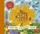 Love Bees: A family guide to help keep bees buzzing - With games, stickers and more Cover Image
