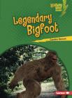 Legendary Bigfoot Cover Image