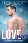 Love Me: A Rutledge Brothers Book Cover Image