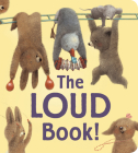 The Loud Book! padded board book Cover Image
