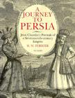 A Journey to Persia: Portrait of a Seventeenth-Century Empire Cover Image