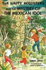 The Happy Hollisters and the Mystery of the Mexican Idol Cover Image