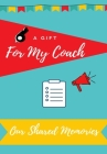 For My Coach: Journal Memories to Gift to Your Coach Cover Image