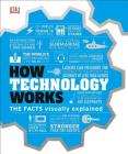 How Technology Works: The Facts Visually Explained (How Things Work) Cover Image