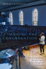 Singing the Congregation: How Contemporary Worship Music Forms Evangelical Community Cover Image