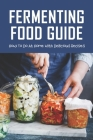 Fermenting Food Guide: How To Do At Home With Delicious Recipes: Onions And Beans Cover Image