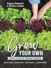 Grow Your Own: How to Be an Urban Farmer Cover Image