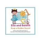 Ella and Gareth Secret: Keep a Golden secret, Illustrated, bedtime and dream story For kids 4-8 Cover Image