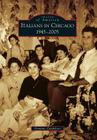 Italians in Chicago, 1945-2005 (Images of America (Arcadia Publishing)) Cover Image