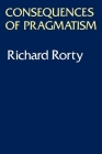 Consequences Of Pragmatism: Essays 1972-1980 Cover Image