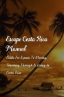 Escape Costa Rica Manual: Guide For Expats To Moving, Traveling Through & Living In Costa Rica: Costa Rica Beach Cozy Cover Image