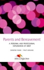 Parents and Bereavement: A Personal and Professional Exploration Cover Image
