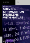 Solving Optimization Problems with Matlab(r) Cover Image