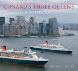 Cunard's Three Queens: A Celebration Cover Image