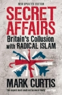 Secret Affairs: Britain's Collusion with Radical Islam Cover Image