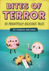 Bites of Terror: Ten Frightfully Delicious Tales Cover Image