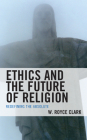 Ethics and the Future of Religion: Redefining the Absolute Cover Image