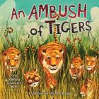 An Ambush of Tigers: A Wild Gathering of Collective Nouns (Millbrook Picture Books) Cover Image