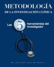 Metodologia de la Investigacion Clinica: Las 5 herramientas del investigador Cover Image