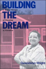 Building the Dream: A Social History of Housing in America Cover Image