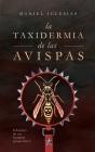 La taxidermia de las avispas: Informes de un hospital psiquiátrico Cover Image