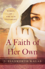 A Faith of Her Own: Women of the Old Testament Cover Image