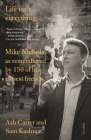 Life isn't everything: Mike Nichols, as remembered by 150 of his closest friends. Cover Image