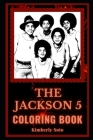 The Jackson 5 Coloring Book: A Famous Family Pop Band Motivational Stress Relief Adult Coloring Book Cover Image