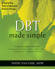 Dbt Made Simple: A Step-By-Step Guide to Dialectical Behavior Therapy (New Harbinger Made Simple) Cover Image
