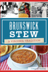 Brunswick Stew: A Virginia Tradition Cover Image