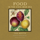 Food in the Civil War Era: The South (American Food in History) Cover Image