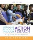 Improving Schools Through Action Research: A Reflective Practice Approach Cover Image
