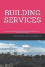 Building Services: For BE/B.TECH/BCA/MCA/ME/M.TECH/Diploma/B.Sc/M.Sc/BBA/MBA/Competitive Exams & Knowledge Seekers Cover Image
