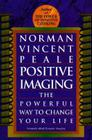 Positive Imaging: The Powerful Way to Change Your Life Cover Image