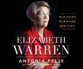 Elizabeth Warren: Her Fight. Her Work. Her Life. Cover Image