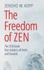 The Freedom of Zen: The Zen book that shatters all limits and bounds Cover Image