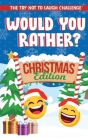 The Try Not to Laugh Challenge - Would You Rather? Christmas Edition: A Silly Interactive Christmas Themed Joke Book Game for Kids - Gut Busting One-L Cover Image