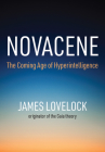 Novacene: The Coming Age of Hyperintelligence Cover Image