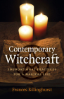 Contemporary Witchcraft: Foundational Practices for a Magical Life Cover Image