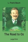 The Road to Oz: Large Print Cover Image