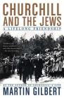 Churchill and the Jews: A Lifelong Friendship Cover Image