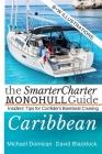 The SmarterCharter MONOHULL Guide: Caribbean: Insiders' tips for confident BAREBOAT cruising Cover Image