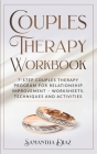 Couples Therapy Workbook: 7-Step Couples Therapy Program for Relationship Improvement - Worksheets, Techniques and Activities Cover Image